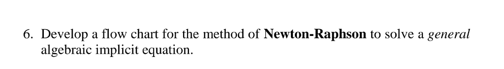 Solved Develop A Flow Chart For The Method Of Newton Raph