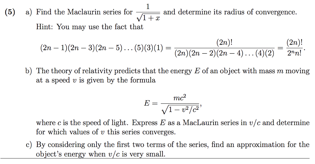 Solved: (5) A) Find The Maclaurin Series For And Determine