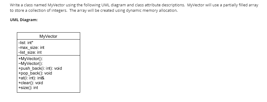 Solved write a class named myvector using the following u write a class named myvector using the following uml diagram and class attribute descriptions myvector ccuart Choice Image