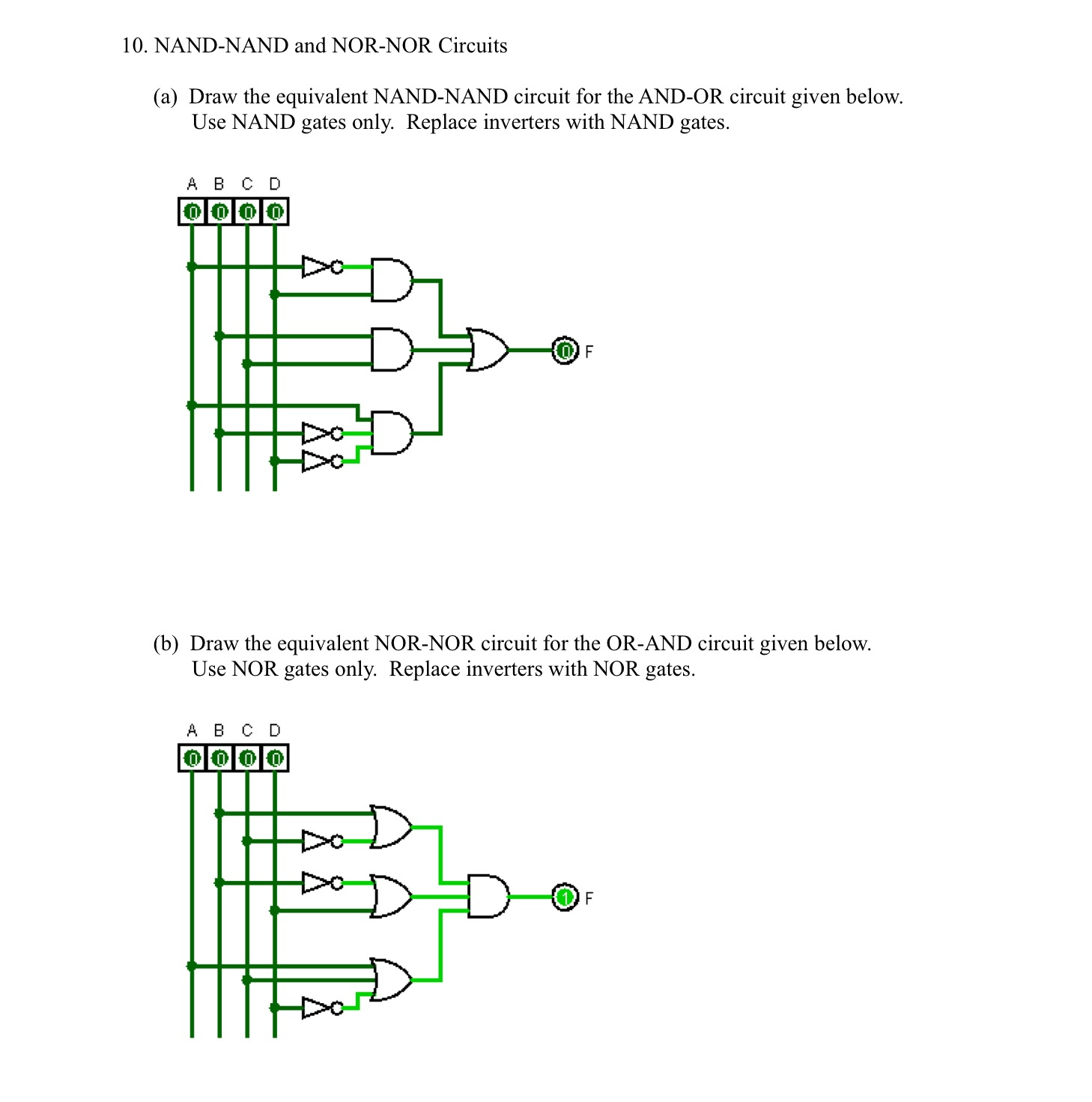 Solved: NAND-NAND And NOR-NOR Circuits Draw The Equivalent ...