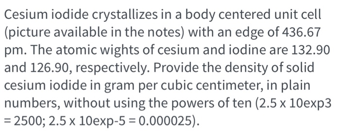 Solved: Cesium Iodide Crystallizes In A Body Centered Unit