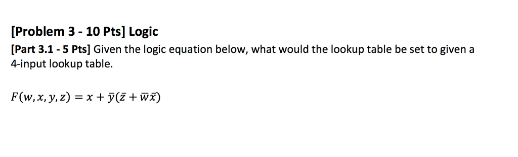 Solved: Given The Logic Equation Below, What Would The Loo