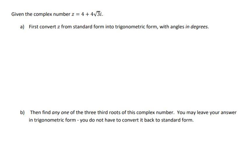 Solved Given The Complex Number Z 4 4v3i A First Conve