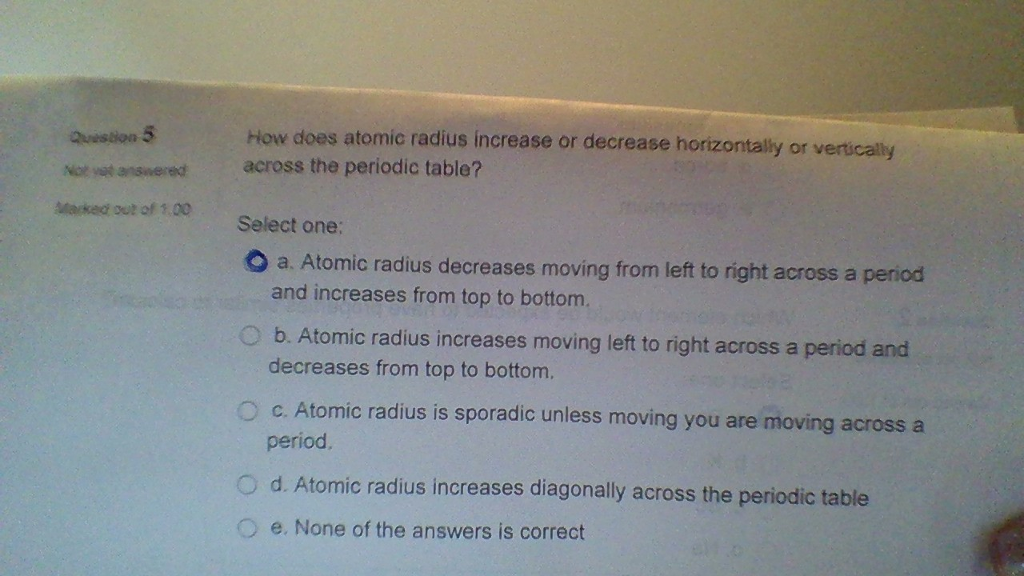 Solved how does atomic radius increase or decrease horizo question 5 atarked out of 100 how does atomic radius increase or decrease horizontally or vertically urtaz Choice Image