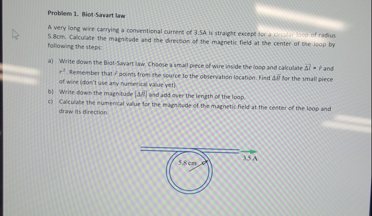 Solved: Problem 1  Biot-Savart Law A Very Long Wire Carryi