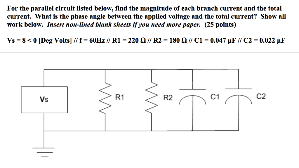 Solved For The Parallel Circuit Listed Below Find The Ma