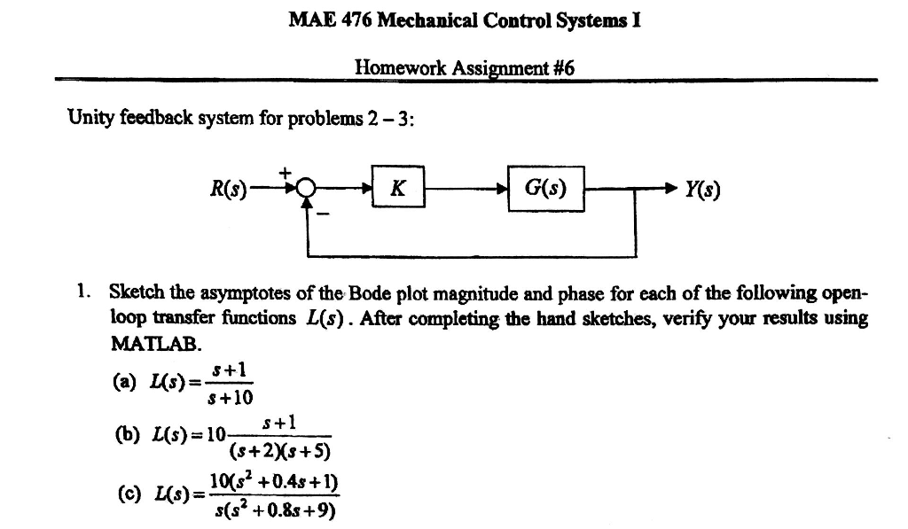 Solved sketch the asymptotes of the bode plot magnitude a mae 476 mechanical control systems i homework assignment 6 unity feedback system for problems 2 ccuart Choice Image