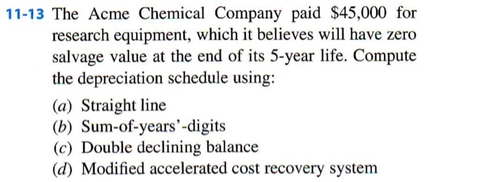 Solved: 11-13 The Acme Chemical Company Paid $45,000 For R
