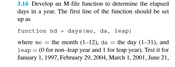 3.16 Develop an M-file function to determine the elapsed days in a year.