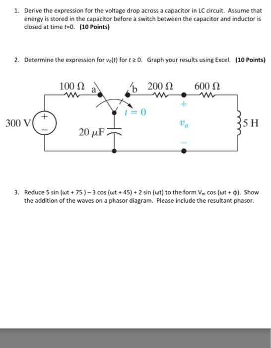 Solved 1 derive the expression for the voltage drop acro 1 derive the expression for the voltage drop across a capacitor in lc circuit ccuart Images