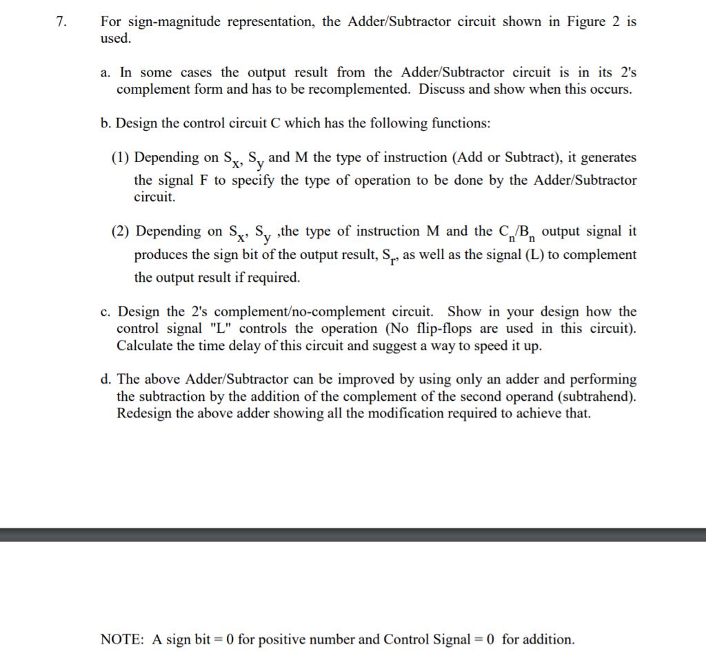 7 For Sign Magnitude Representation The Adder Su Subtractor Circuit Shown In Figure