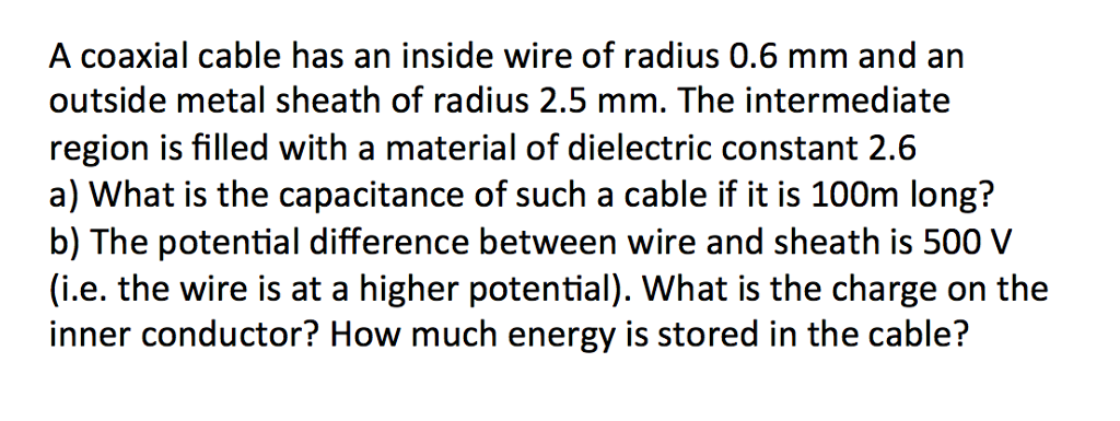 physics archive 01 2017 chegg com a coaxial cable has an inside wire of radius 0 6 mm and an outside metal sheath
