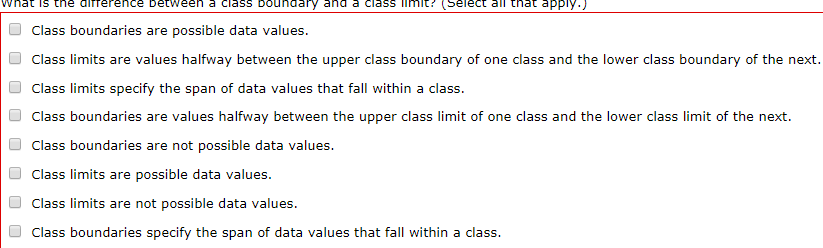 27dce432a0b Question  What is the difference between a class boundary and a class limit  (Select all that apply.) Class.