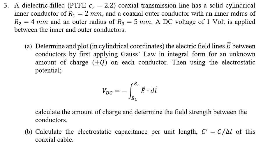 Solved 3 a dielectric filled ptfe er 22 coaxial trans question 3 a dielectric filled ptfe er 22 coaxial transmission line has a solid cylindrical inner cond greentooth Image collections