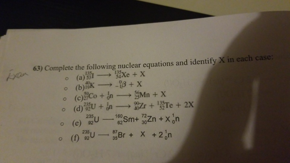63 Complete the following nuclear equations and
