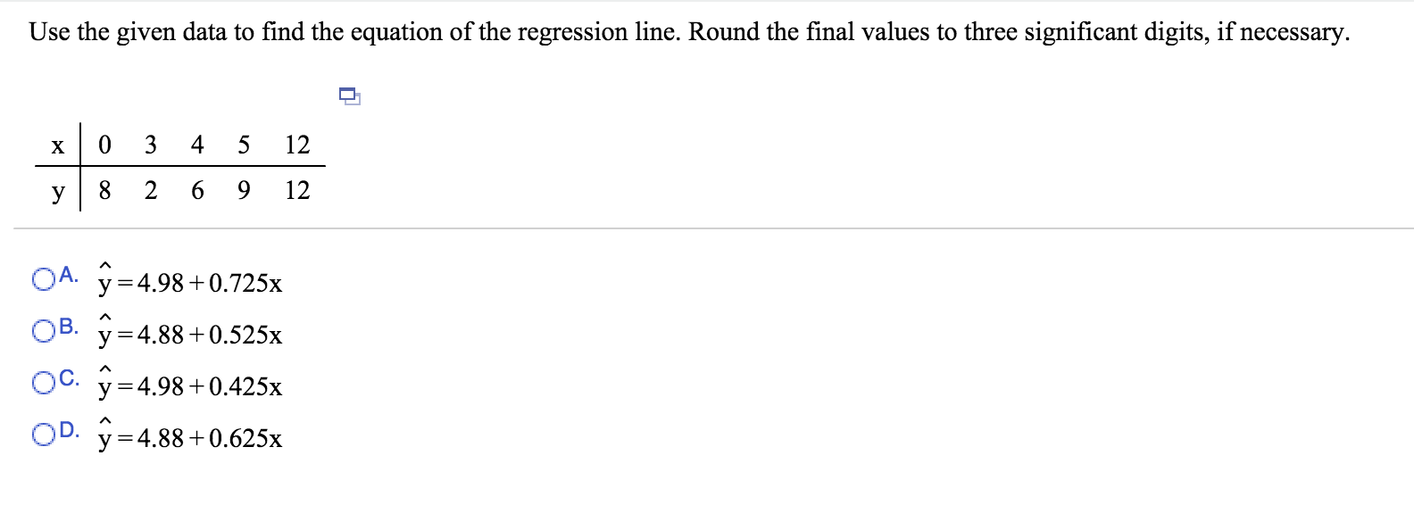 Use The Given Data To Find The Equation Of The Regression Line Round The  Final Values To Three Significant Digits, If Necessary Use The Given Data  To Find