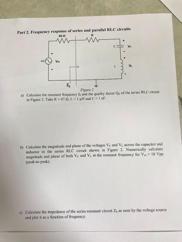 Solved A Calculate The Resonant Frequency F0 And Qua Rlc Low Pass Filter Circuit For Pinterest Response Of Series Parallel Circuits 500 Acnu Vin