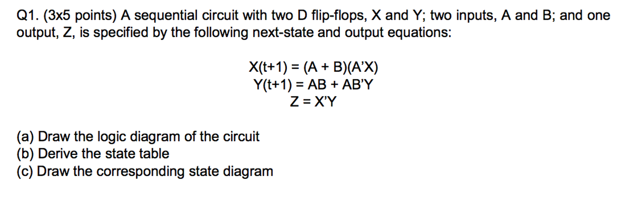 Solved A Sequential Circuit With Two D Flip Flops X And Logic Diagram Of T Flop Q13x5 Points