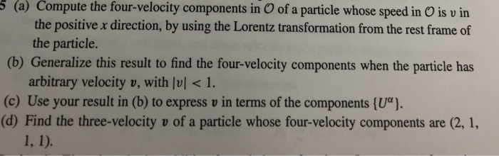 Compute the four-velocity components in O of a par
