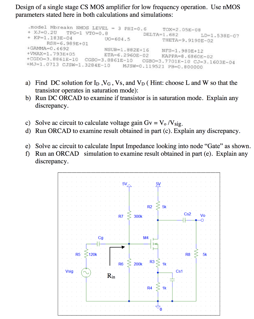 Solved Design Of A Single Stage Cs Mos Amplifier For Low Transistors Operation Frequency Use Nmos Parameters