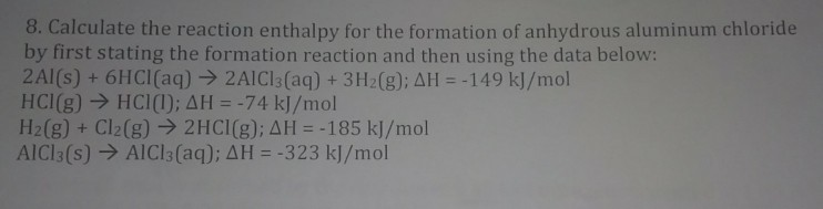 Solved: 8  Calculate The Reaction Enthalpy For The Formati