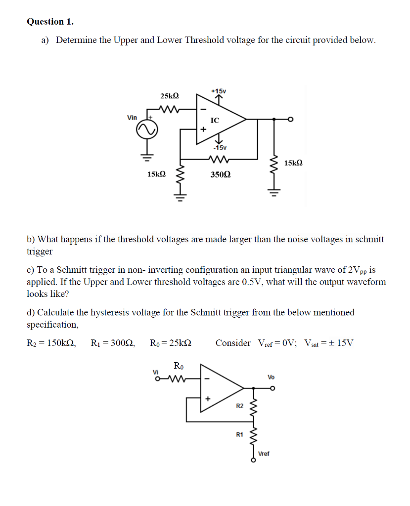 Solved Determine The Upper And Lower Threshold Voltage Fo Triangular Waveform Using Schmitt Trigger Question 1 A For Circuit Provided