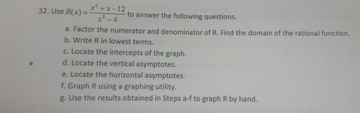 Image for 2 Use R(x) = to answer the following questions. a. Factor the numerator and denominator of R. Find the domain