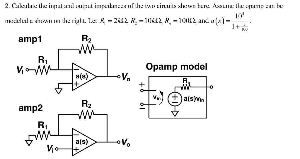 solved 2 calculate the input and output impedances of th rh chegg com