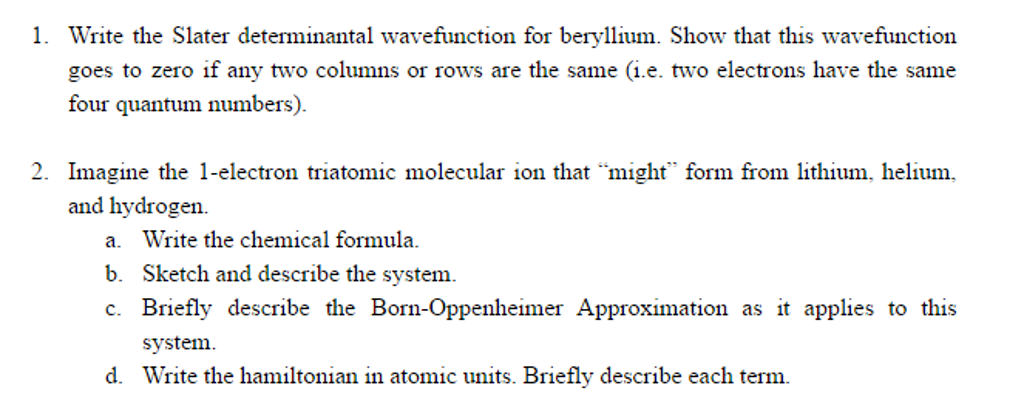 Solved Write The Slater Determinant Al Wave Function For
