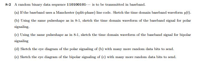Solved a randon binary data sequence 110100101 is to be a randon binary data sequence 110100101 is to be transmitted in baseband a ccuart Choice Image