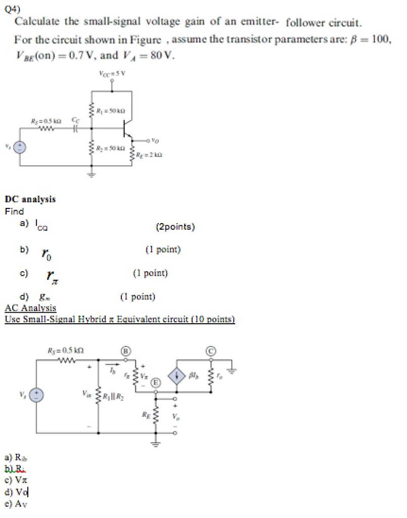 Solved Q4 Calculate The Small Signal Voltage Gain Of An Emitter Follower Circuit
