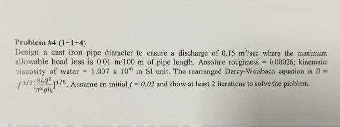 Problem #4 (1+1+4) Design a cast iron pipe diameter  sc 1 st  Chegg & Solved: Problem #4 (1+1+4) Design A Cast Iron Pipe Diamete ...