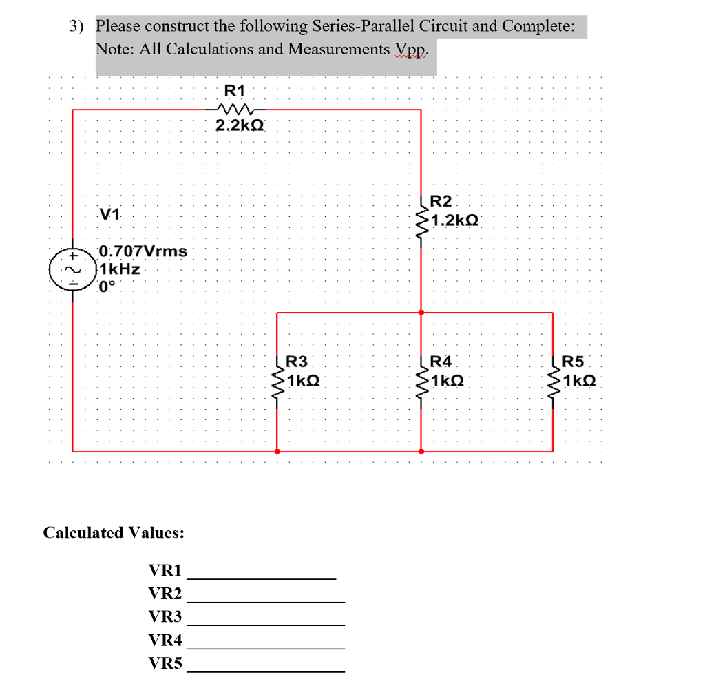 Solved Construct The Following Series Parallel Circuit An In And 3 Please Complete Note All