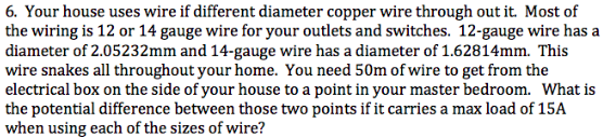 Solved 6 your house uses wire if different diameter copp your house uses wire if different diameter copper wire through out it most of keyboard keysfo Choice Image
