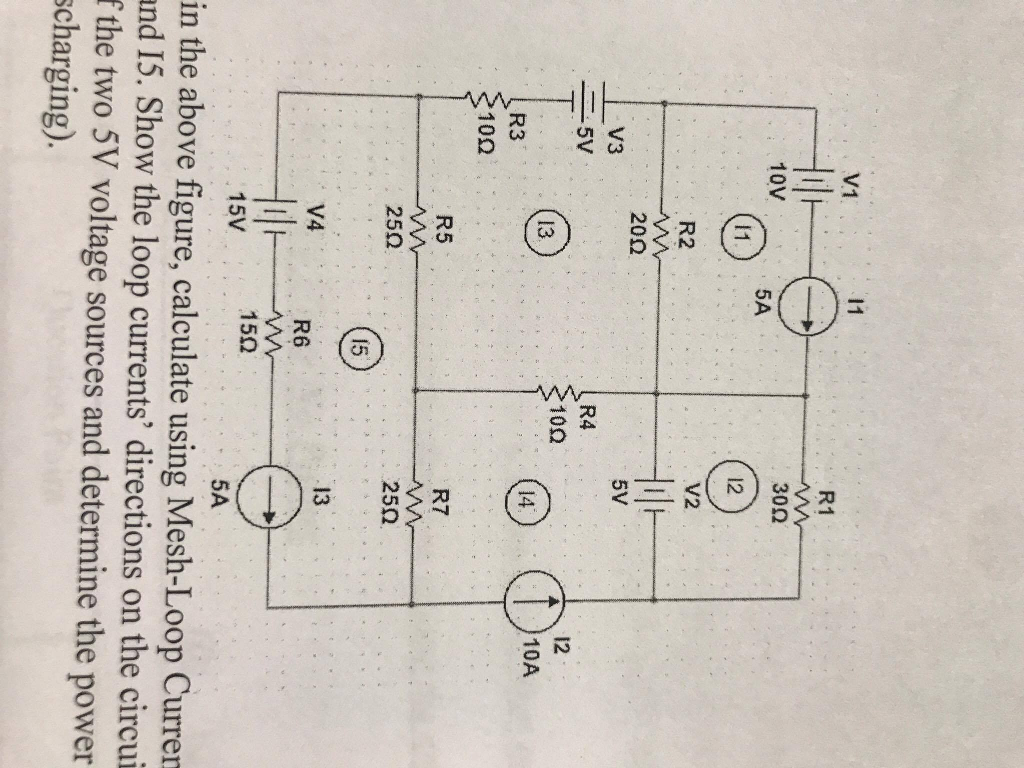Solved For The Curcuit Shown In Above Figure Caclula Resistors Series R1 R2 R3 There Is A Current Of I1 I2 I3 V1 1 30 10v 5a V2 20 5v V3 R4 10 12 10a