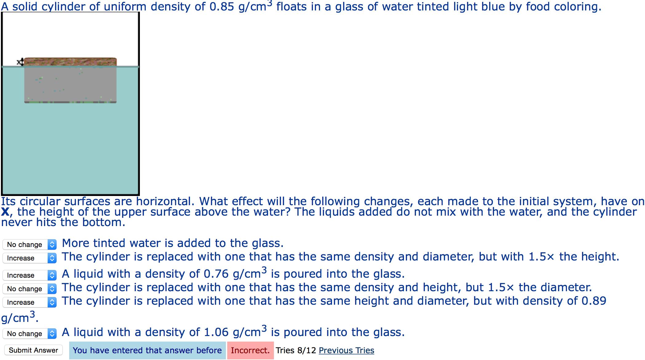 Solved: A Solid Cylinder Of Uniform Density Of 0.85 G/cm3 ...