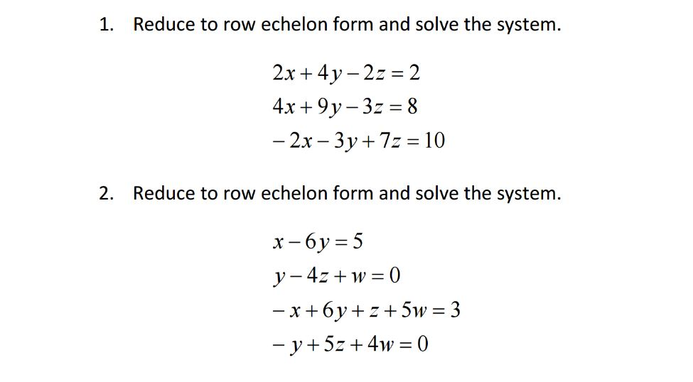Solved Reduce To Row Echelon Form And Solve The System 2
