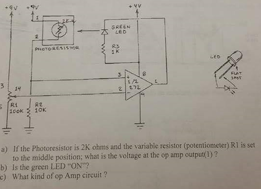 Solved: A) If The Photoresistor Is 2K Ohms And The Variabl ...