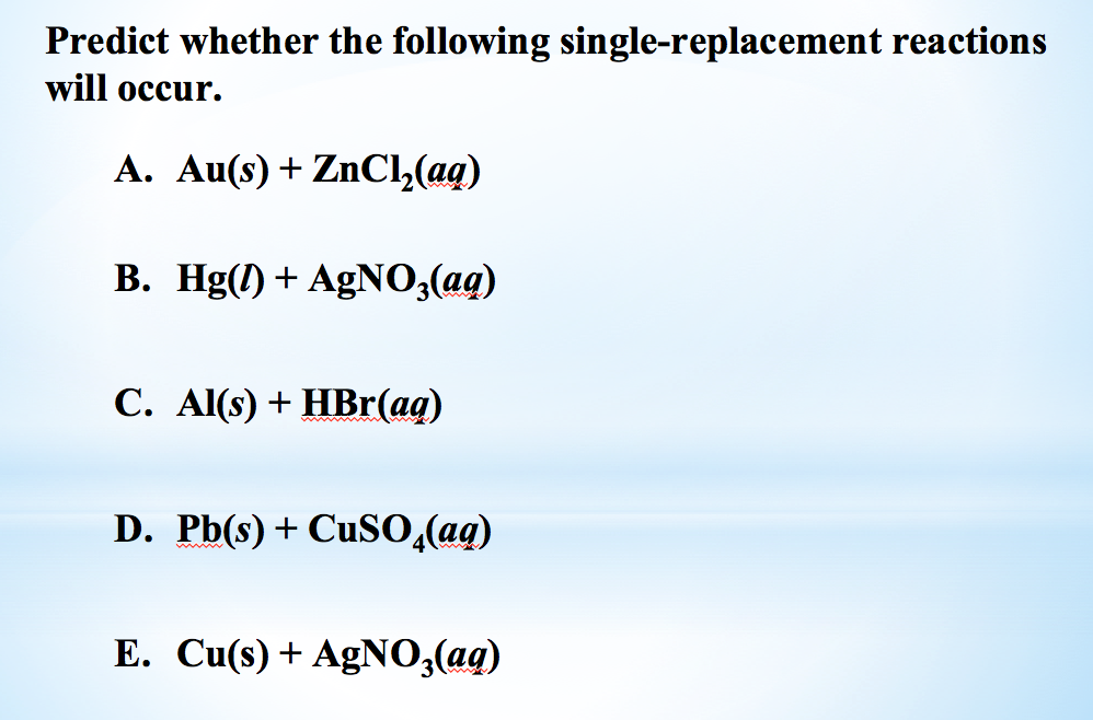 Solved Predict Whether The Following Single Replacement R Chegg Com