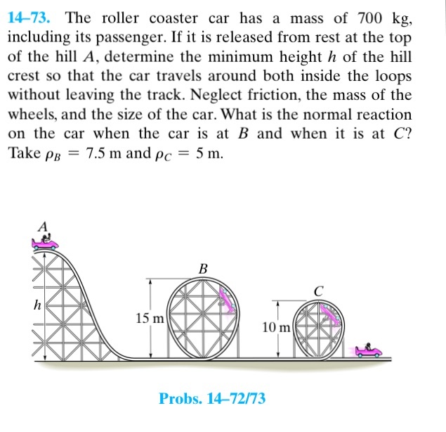 the roller coaster car has a mass of 700 kg inclu chegg com rh chegg com Roller Coaster Crash Roller Coaster Ride