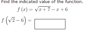 Find the indicated value of the function. f (x) =