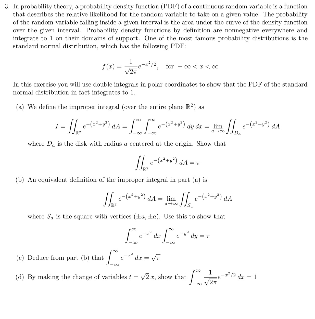 probability theory and random variable What is probability theory the law of the random variable is a probability measure on the real line satisfying by the lebesgue decomposition theorem.
