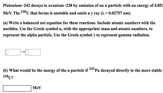 Solved Plutonium 242 Decays To Uranium 238 By Emission Of