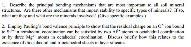 1 describe the principal bonding mechanisms that for Describe soil
