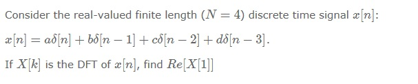 Consider the real-valued finite length (N = 4) dis