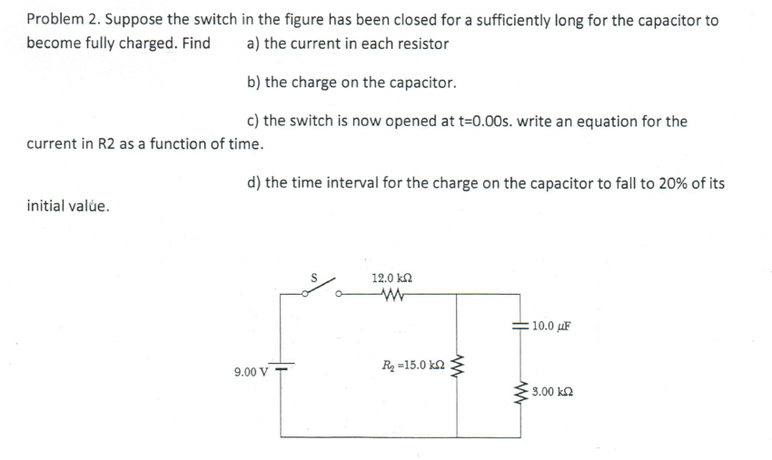 Suppose the switch in the figure has been closed f