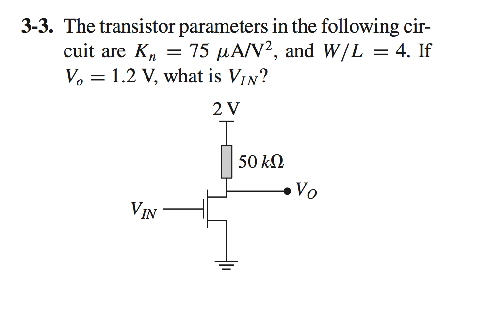 The transistor parameters in the following circuit
