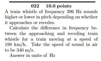 Solved: A Train Whistle Of Frequency 396 Hz Sounds Higher