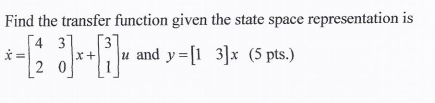Find the transfer function given the state space r
