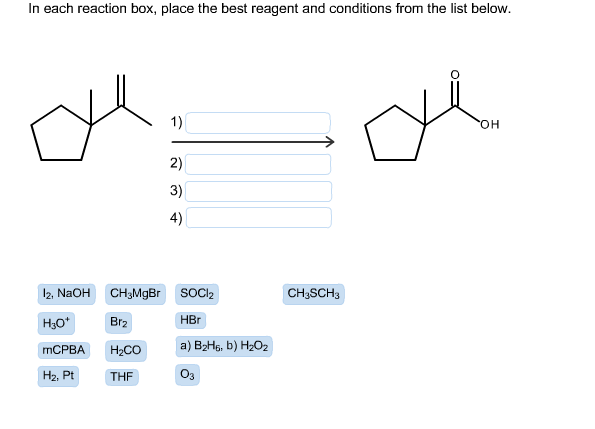 in each reaction box place the best reagent and conditions from the list below oh-#32